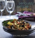Seriously Simple Parties: Recipes, Menus & Advice for Effortless Entertaining (Paperback)