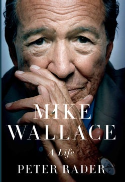 Mike Wallace: A Life (Hardcover)