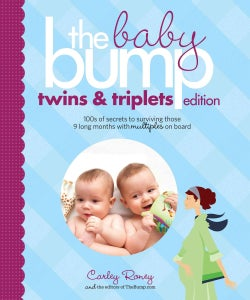 The Baby Bump: Twins and Triplets Edition: 100s of Secrets for Those 9 Long Months with Multiples on Board (Paperback)