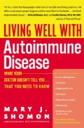 Living Well With Autoimmune Disease: What Your Doctor Doesn't Tell You-- That You Need to Know (Paperback)