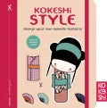 Kokeshi Style: Design Your Own Kokeshi Fashions (Hardcover)