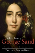 The Last Love of George Sand: A Literary Biography (Hardcover)