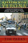 A Season With Verona: A Soccer Fan Follows His Team Around Italy in Search of Dreams, National Character, and... ... (Paperback)
