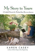 My Story to Yours: A Guided Memoir for Writing Your Recovery Journey (Paperback)