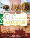 A Month in Marrakesh: Recipes from the Heart of Morocco (Hardcover)