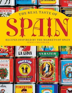 The Real Taste of Spain: Recipes Inspired by the Markets of Spain (Hardcover)