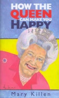 How the Queen Can Make You Happy (Hardcover)