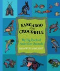 Kangaroo and Crocodile: My Big Book of Australian Animals (Hardcover)