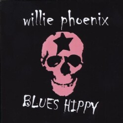 WILLIE PHOENIX - BLUES HIPPY