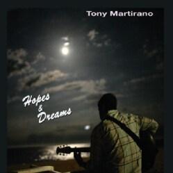 TONY MARTIRANO - HOPES & DREAMS