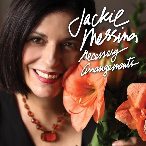 JACKIE MESSINA - NECESSARY ARRANGEMENTS