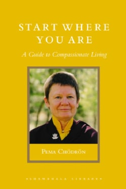 Start Where You Are: A Guide to Compassionate Living (Hardcover)