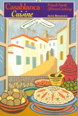 Casablanca Cuisine: French North African Cooking (Paperback)