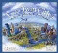 T Is for Twin Cities: A Minneapolis / St. Paul Alphabet (Hardcover)