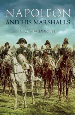 Napolean and His Marshals (Paperback)