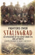 Fighters over Stalingrad: Air Operations of the Soviet Union Vvs and Luftwaffe (Hardcover)