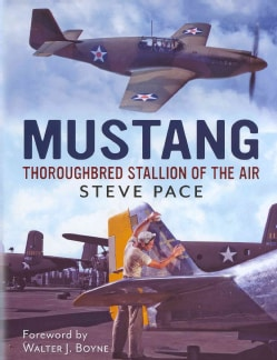 Mustang: Thoroughbred Stallion of the Air (Hardcover)