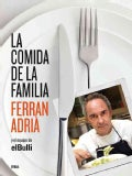 La comida de la familia / The Family Meal: Coma lo que se comia en El Bulli de seis y media a siete / Home Cooking (Hardcover)