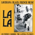 Lawtell Playboys - La La: Louisiana Black French music