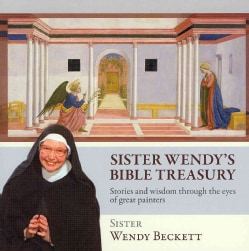 Sister Wendy's Bible Treasury: Stories and Wisdom Through the Eyes of the World's Great Painters (Paperback)