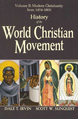 History of the World Christian Movement: Modern Christianity from 1454 to 1800 (Paperback)