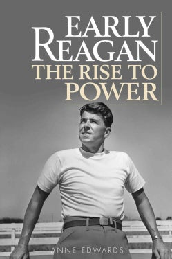 Early Reagan: The Rise to Power (Paperback)