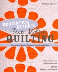 Beginner's Guide to Free-Motion Quilting: 50+ Visual Tutorials to Get You Started: Professional-Quality Results o... (Paperback)