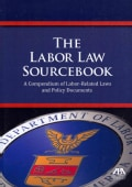 The Labor Law Sourcebook: A Compendium of Labor-Related Laws and Policy Documents (Paperback)