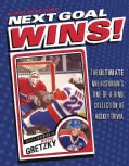 Next Goal Wins!: The Ultimate Nhl Historian's One-of-a-kind Collection of Hockey Trivia (Paperback)