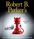 Robert B. Parker's Fool Me Twice: A Jesse Stone Novel (CD-Audio)