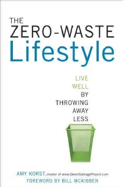 The Zero-Waste Lifestyle: Live Well by Throwing Away Less (Paperback)