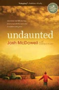 Undaunted: One Man's Real-Life Journey from Unspeakable Memories to Unbelievable Grace (Paperback)