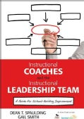 Instructional Coaches and the Instructional Leadership Team: A Guide for School-Building Improvement (Paperback)