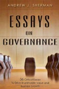 Essays on Governance: 36 Critical Essays to Drive Shareholder Value and Business Growth (Hardcover)