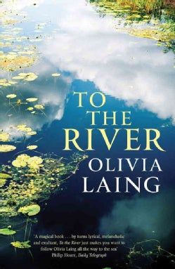 To The River: A Journey Beneath the Surface (Paperback)