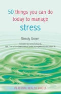 50 Things You Can Do Today to Manage Stress (Paperback)