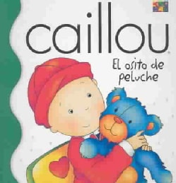 Caillou El Osito De Peluche / Caillou: The Teddy bear (Board book)