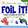 Under the Sea Foil It! Foam Sticker Activity Kit (Paperback)