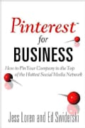Pinterest for Business: How to Pin Your Company to the Top of the Hottest Social Media Network (Paperback)