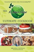 The Karma Chow Ultimate Cookbook: 125+ Plant-Based Vegan Recipes for a Fit, Happy, Healthy You (Paperback)