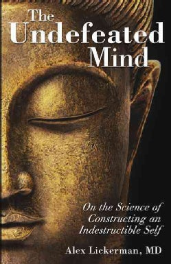 The Undefeated Mind: On the Science of Constructing an Indestructible Self (Paperback)