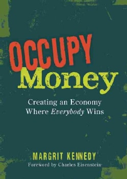Occupy Money: Creating an Economy Where Everybody Wins (Paperback)