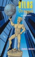 Atlas Drugged: Ayn Rand Be Damned! (Paperback)