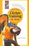 Getting Started: Clicker Training for Birds (Paperback)