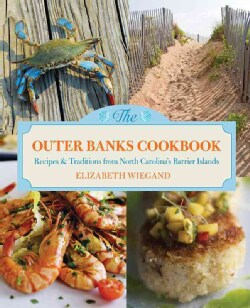 The Outer Banks Cookbook: Recipes & Traditions from North Carolina's Barrier Islands (Paperback)