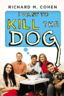 I Want to Kill the Dog (Hardcover)