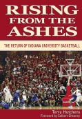 Rising from the Ashes: The Return of Indiana University Basketball (Hardcover)
