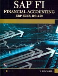 SAP FI: Financial Accounting: SAP ERP ECC 6.0, SAP R/3 4.70 (Paperback)