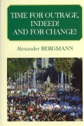 Time for Outrage, Indeed! - And for Change! (Paperback)