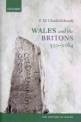 Wales and the Britons, 350-1064 (Hardcover)